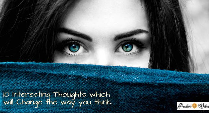 10 Interesting Thoughts To Make You Think S 00